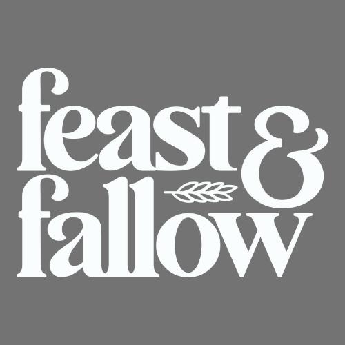 Feast & Fallow